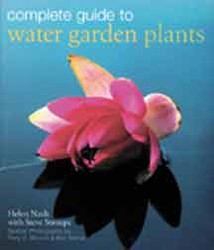 Books: Complete Guide to Water Garden Plants - H. Nash with Steve Stroupe